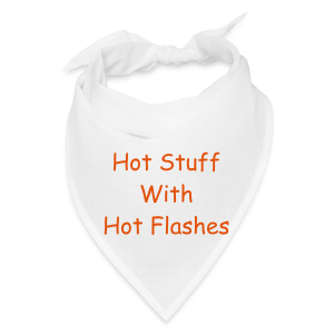 Hot stuff with hot flashes - Bandana