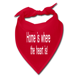 Home is where the heart is - Bandana