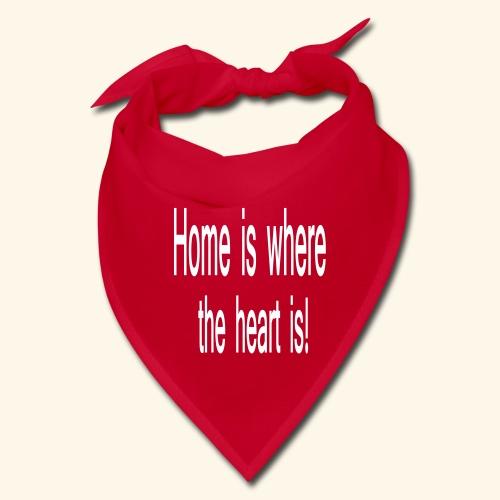 Home is where the heart is - Bandana
