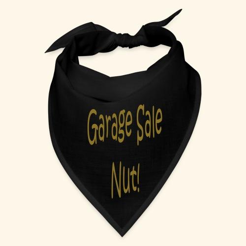 Garage Sale Nut - Bandana