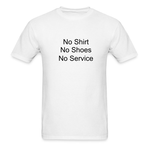 No Shirt, No Shoes, No Service - Men's T-Shirt