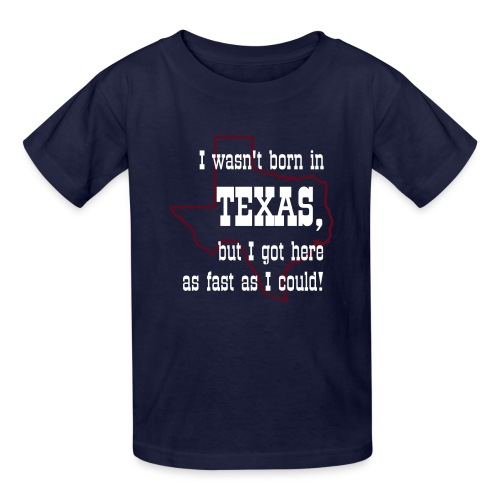 wasn't born in texas child - Kids' T-Shirt