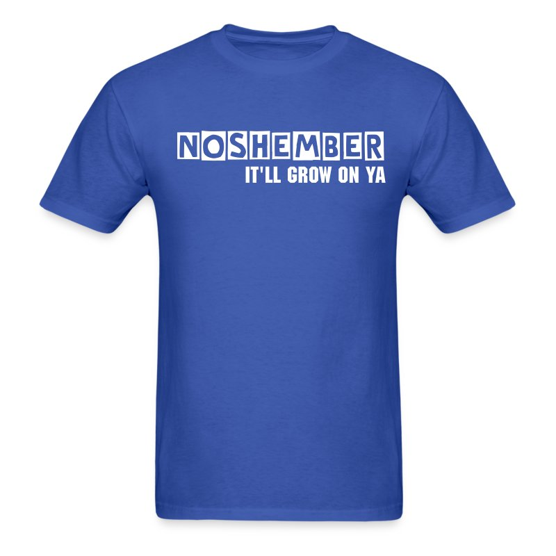 Noshember, It'll Grow On Ya Dudes Tee - Men's T-Shirt