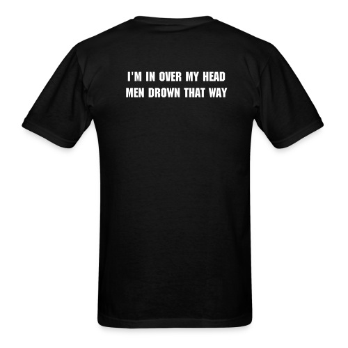 In over my head - Men's T-Shirt
