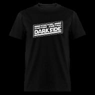 T-Shirts ~ Men's T-Shirt ~ SOMETHING, SOMETHING, SOMETHING DARKSIDE T-Shirt
