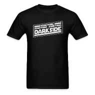 T-Shirts ~ Men's T-Shirt ~ SOMETHING, SOMETHING, SOMETHING DARKSIDE T-Shirt