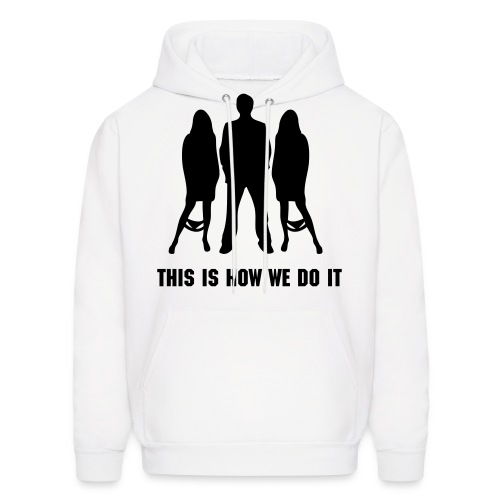 How we do it - Men's Hoodie
