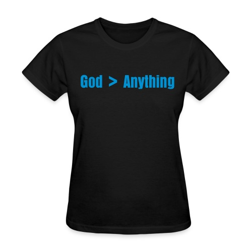 God is Bigger Than Anything - Women's Black - Women's T-Shirt