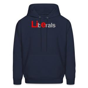 Liberals... - Men's Hoodie