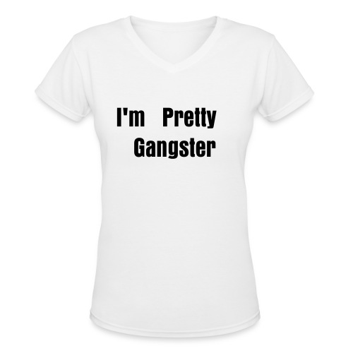 I'm Pretty Gangster Women's Tee - Women's V-Neck T-Shirt
