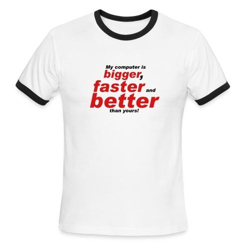 bigger and better - Men's Ringer T-Shirt