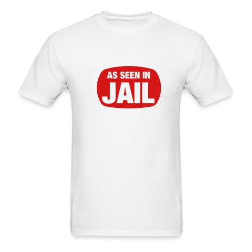 As Seen In Jail T-Shirt - Men's T-Shirt