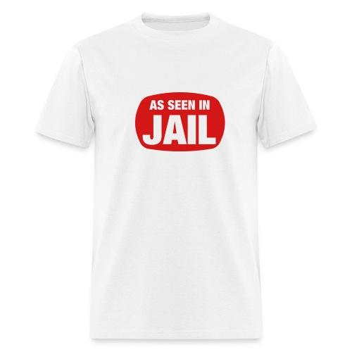As Seen In Jail T-Shirt - Men's T-Shirt