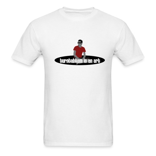 Turntablism Is an Art T-Shirt - Men's T-Shirt