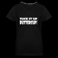 Women's T-Shirts ~ Women's V-Neck T-Shirt ~ Suck It Up Buttercup Women's Black V-Neck T-Shirt