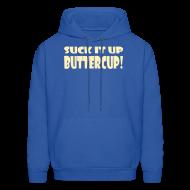 Hoodies ~ Men's Hoodie ~ Suck It Up Buttercup Men's Blue Hoodie