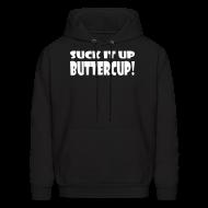 Hoodies ~ Men's Hoodie ~ Suck It Up Buttercup Men's Black Hoodie