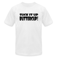 T-Shirts ~ Men's T-Shirt by American Apparel ~ Suck It Up Buttercup Men's White AA Tee