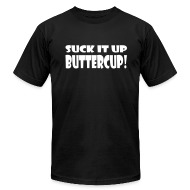 T-Shirts ~ Men's T-Shirt by American Apparel ~ Suck It Up Buttercup Men's Black AA Tee