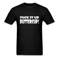 T-Shirts ~ Men's T-Shirt ~ Suck It Up Buttercup Men's Black Standard Weight T-Shirt