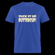 T-Shirts ~ Men's T-Shirt ~ Suck It Up Buttercup Men's Blue Standard Weight T-Shirt