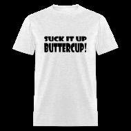 T-Shirts ~ Men's T-Shirt ~ Suck It Up Buttercup Men's Grey Standard Weight T-Shirt