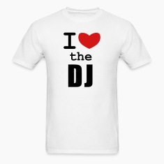 White I Love the DJ T-Shirts