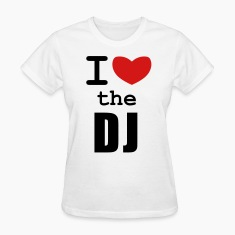 White I Love the DJ Women's T-Shirts