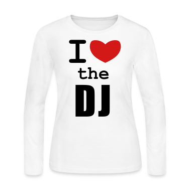 White I Love the DJ Long Sleeve Shirts