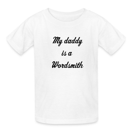 My daddy is a Wordsmith - Kids' T-Shirt