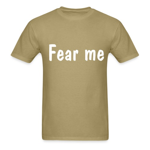 fear me - Men's T-Shirt