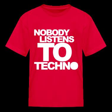 Red Nobody Listens To Techno V1 Kids' Shirts