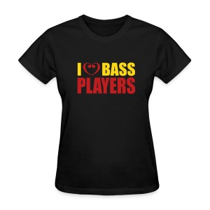 I love Bass Players - Women's T-Shirt
