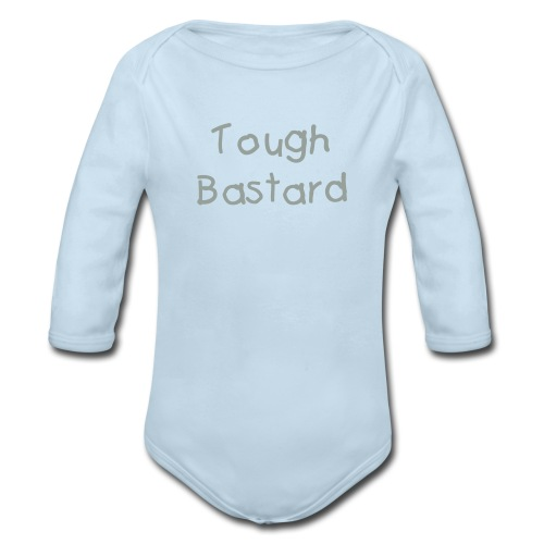 Tough Bastard Baby Longsleeve - Organic Long Sleeve Baby Bodysuit