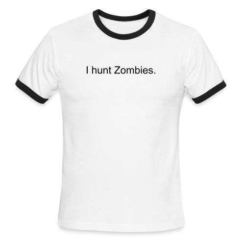 I hunt Zombies for Men - Men's Ringer T-Shirt