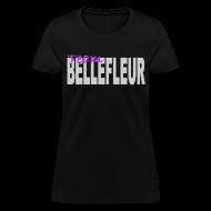 T-Shirts ~ Women's T-Shirt ~ Team Bellefleur - Women's