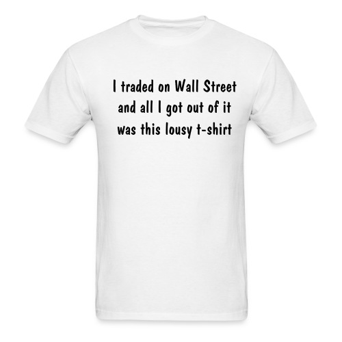 Wall Street Trader - Men's T-Shirt