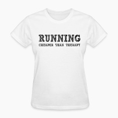 White Running Cheaper Than Therapy Women's T-Shirts