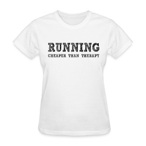 White Running Cheaper Than Therapy Women's T-Shirts - Women's T-Shirt