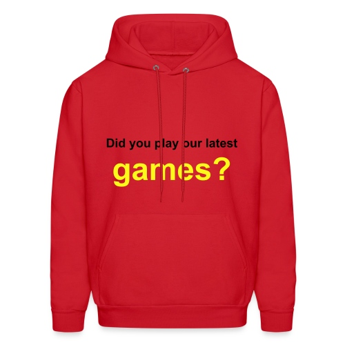 Did You Play Our Latest Games Sweatshirt - Men's Hoodie