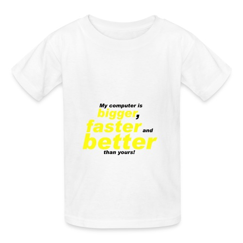 My Computer is bigger, faster and better than yours! - Kids' T-Shirt