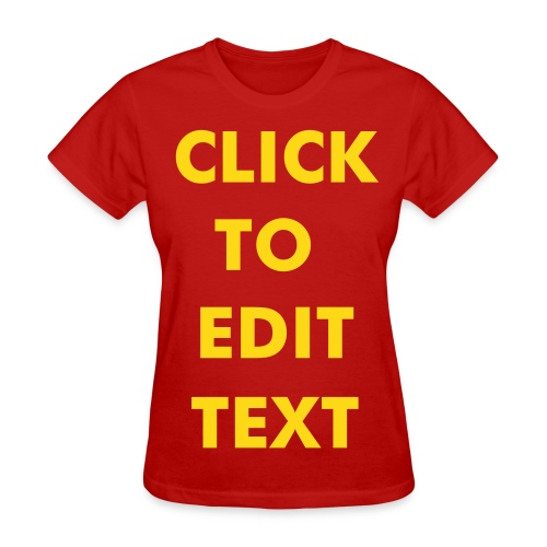 CLICK TO EDIT Custom Women's T-Shirt - Women's T-Shirt