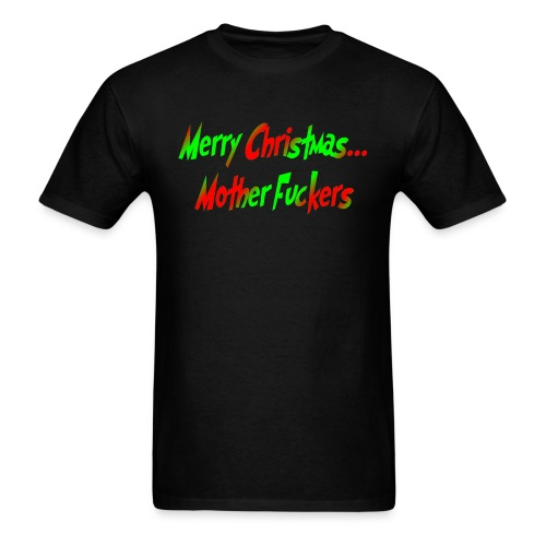 Merry Christmas Mother F*ckers - Men's T-Shirt