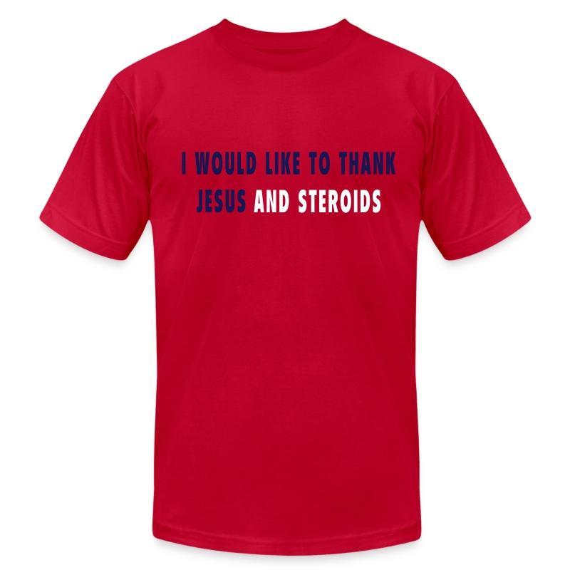 I would like to thank Jesus and Steriods - Men's T-Shirt by American Apparel