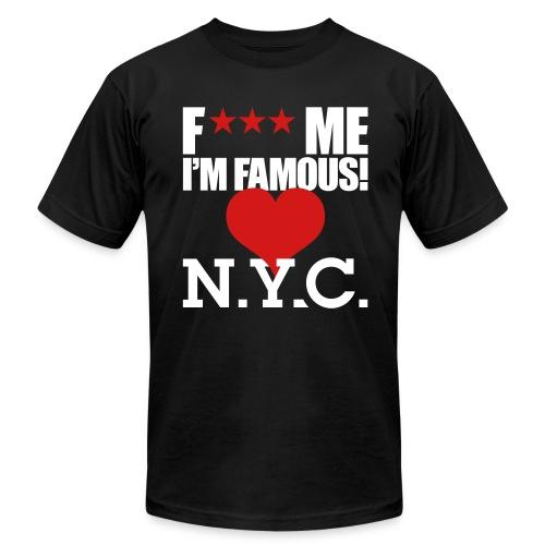F*** Me I'm Famous NYC - Men's Fine Jersey T-Shirt