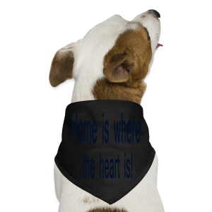 Home is where the heart is - Dog Bandana