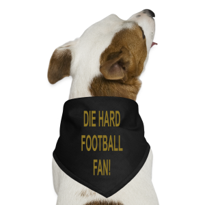 Die  Hard Football Fan - Dog Bandana