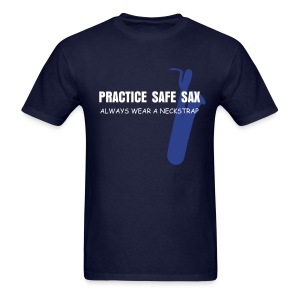 Practice Safe Sax - Men's T-Shirt