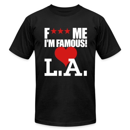 F*** Me I'm Famous L.A - Men's Fine Jersey T-Shirt