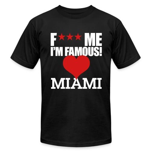 F*** Me I'm Famous MIAMI - Men's Fine Jersey T-Shirt